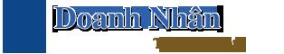 Doanh Nhân – Bài Học Kinh Doanh – Gương Mặt Kinh Doanh – Khởi Nghiệp